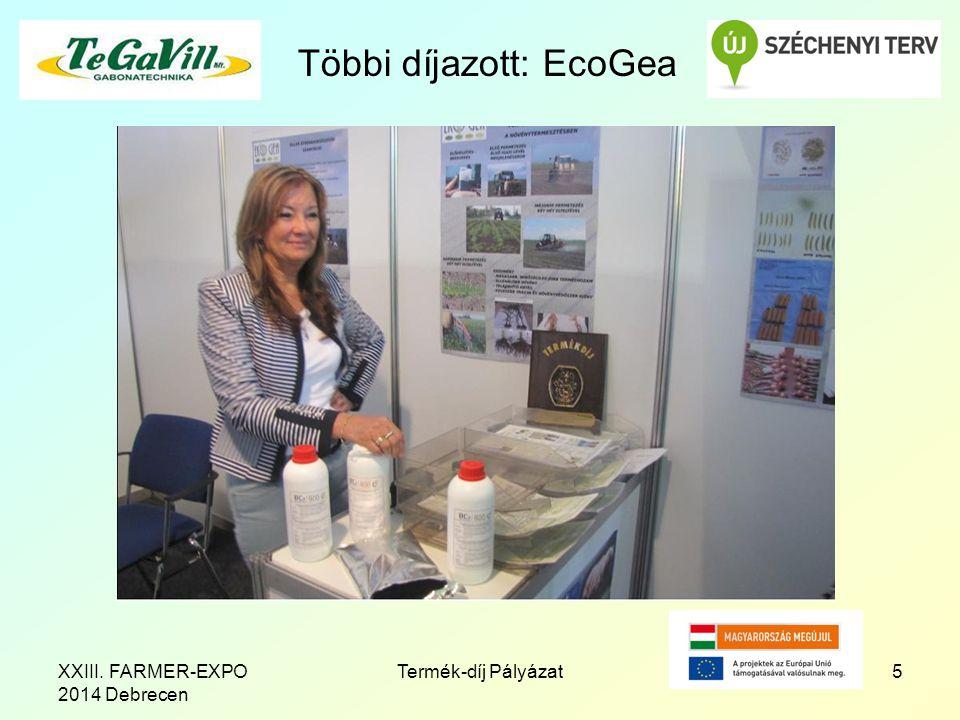 Többi díjazott: EcoGea 5Termék-díj PályázatXXIII. FARMER-EXPO 2014 Debrecen