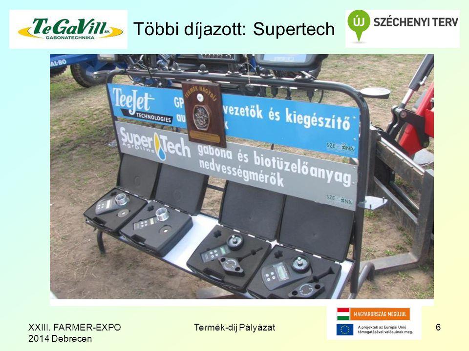 Többi díjazott: Supertech 6Termék-díj PályázatXXIII. FARMER-EXPO 2014 Debrecen