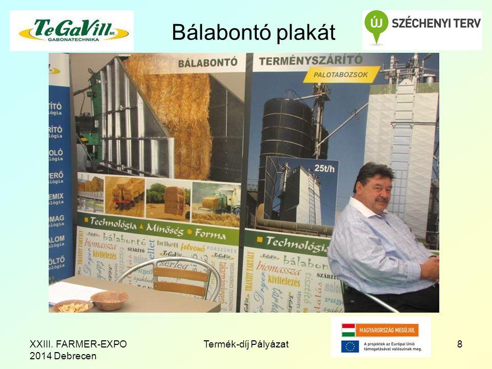 Bálabontó plakát 8Termék-díj PályázatXXIII. FARMER-EXPO 2014 Debrecen