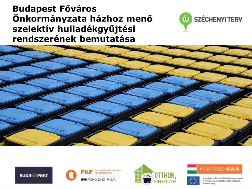 """A fejlesztés céljainak meghatározása Az Európai Uniós pályázatot 2011 októberében nyújtottuk be """"A fővárosi házhoz menő, szelektív hulladékgyűjtési rendszer kialakítása címen Célok: I."""