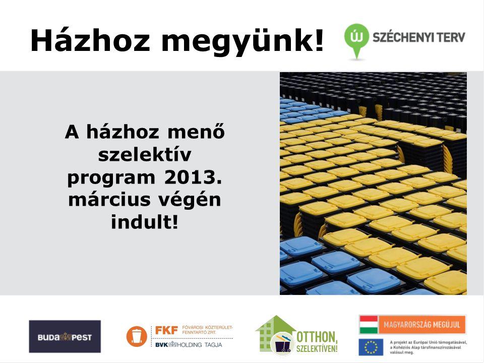A gyűjtés Az edények kiszállítása 2013.