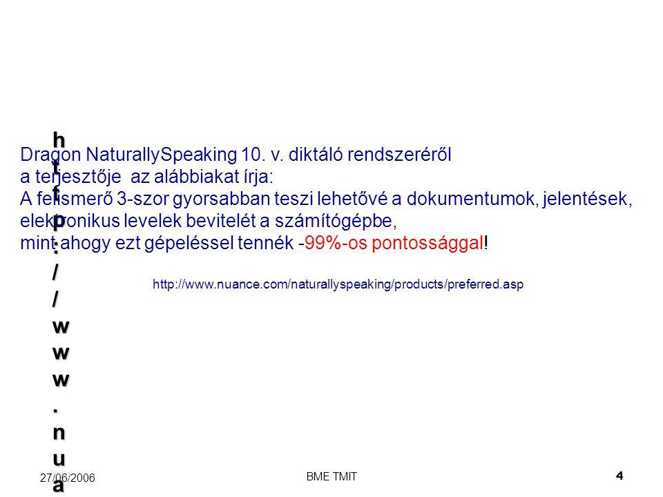 BME TMIT15 27/06/2006 Akusztikai előfeldolgozás Dekóder (kereső algoritmus) Fonéma v.