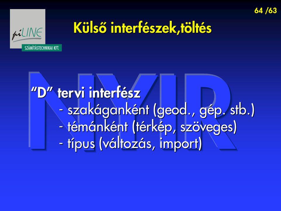 64 /63 Külső interfészek,töltés D tervi interfész - szakáganként (geod., gép.
