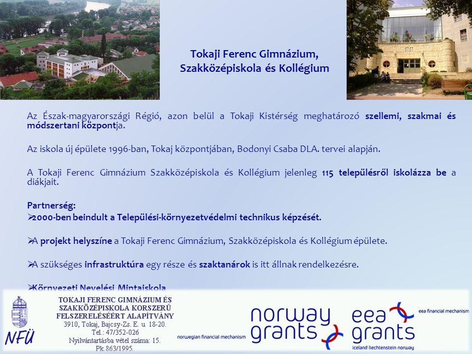 Az Észak-magyarországi Régió, azon belül a Tokaji Kistérség meghatározó szellemi, szakmai és módszertani központja.