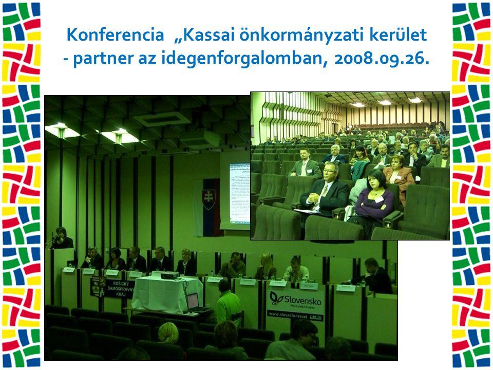 """Konferencia """"Kassai önkormányzati kerület - partner az idegenforgalomban, 2008.09.26."""