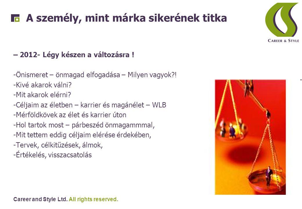 Career and Style Ltd.All rights reserved. VUKK - 2011 Hogyan változtak a Volt Unileveresek ?.