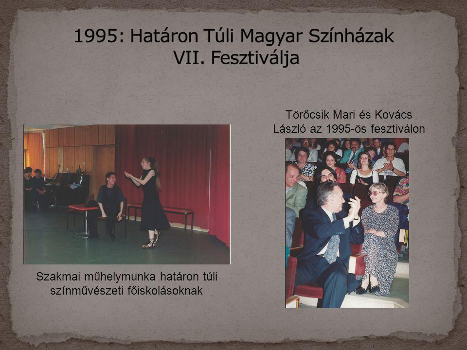 Szakmai műhelymunka határon túli színművészeti főiskolásoknak Törőcsik Mari és Kovács László az 1995-ös fesztiválon