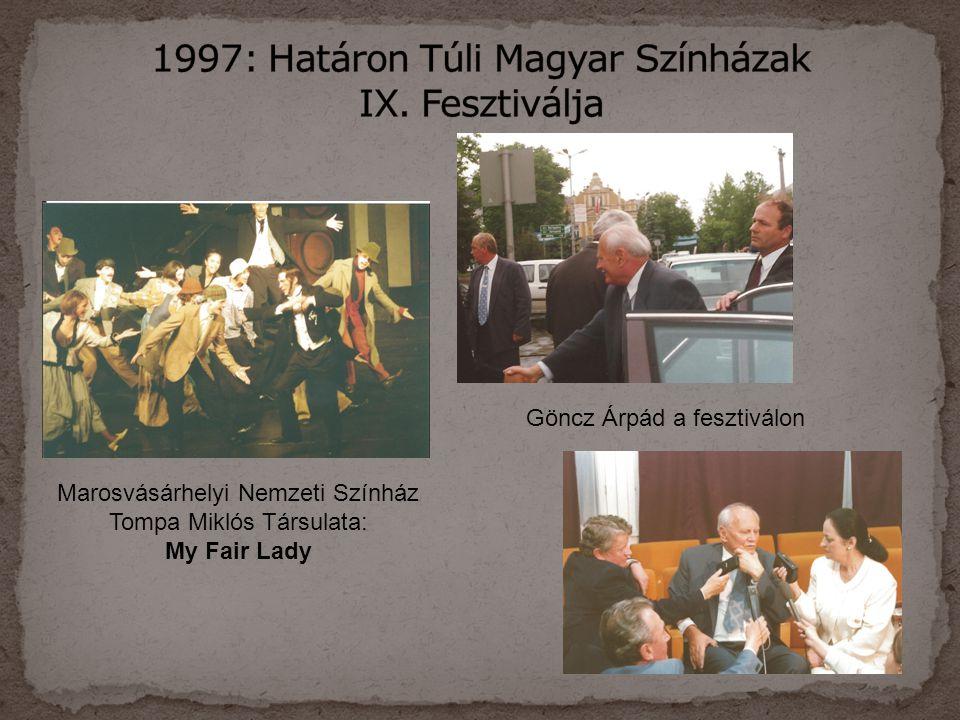 Marosvásárhelyi Nemzeti Színház Tompa Miklós Társulata: My Fair Lady Göncz Árpád a fesztiválon