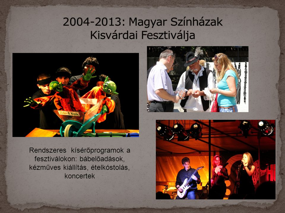 Rendszeres kísérőprogramok a fesztiválokon: bábelőadások, kézműves kiállítás, ételkóstolás, koncertek