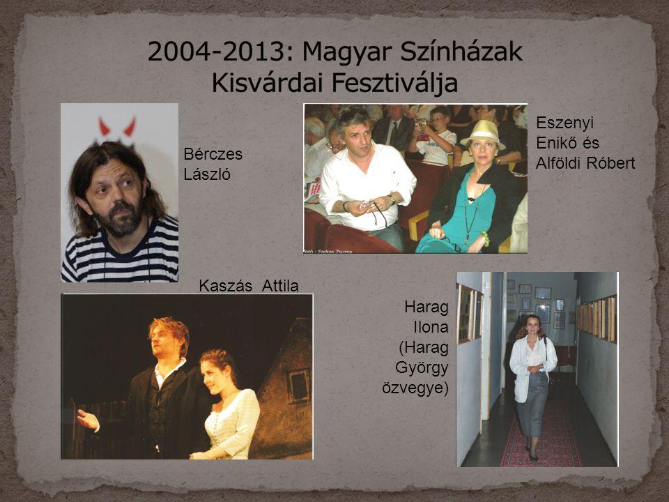 Bérczes László Eszenyi Enikő és Alföldi Róbert Kaszás Attila Harag Ilona (Harag György özvegye)
