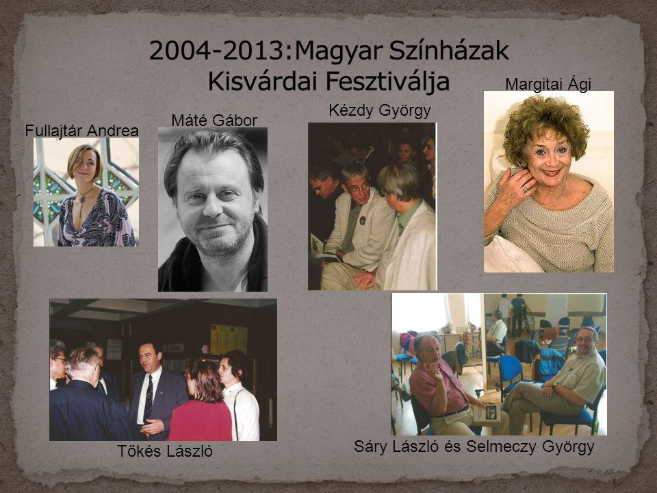 Fullajtár Andrea Máté Gábor Kézdy György Margitai Ági Tőkés László Sáry László és Selmeczy György