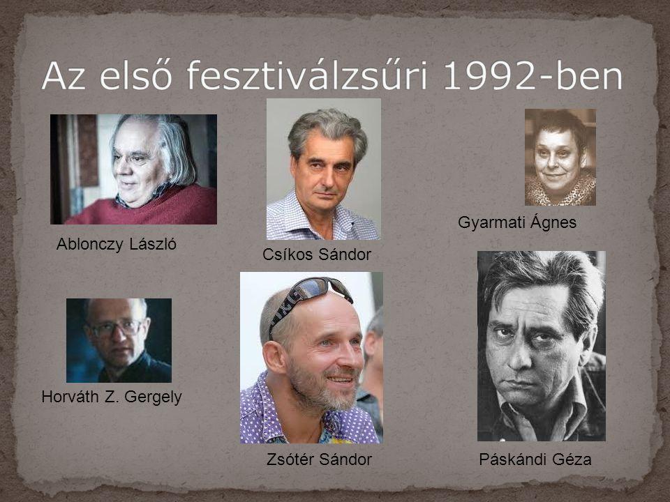 Ablonczy László Csíkos Sándor Gyarmati Ágnes Horváth Z. Gergely Páskándi GézaZsótér Sándor