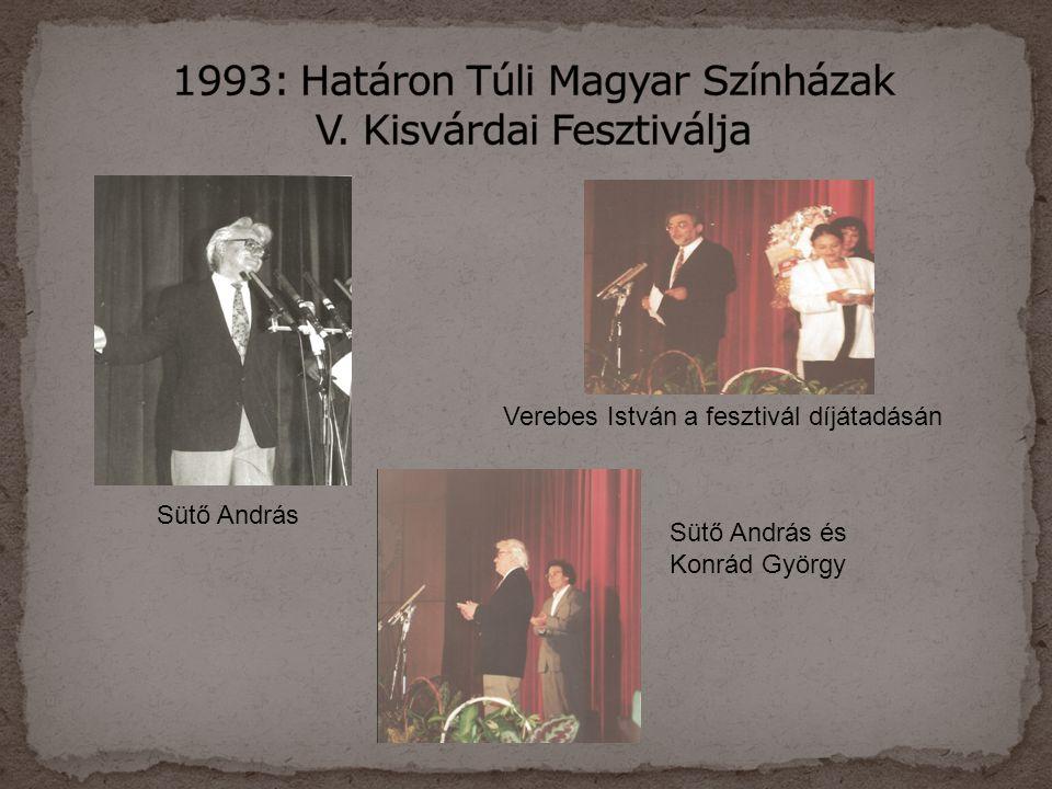 Sütő András Verebes István a fesztivál díjátadásán Sütő András és Konrád György