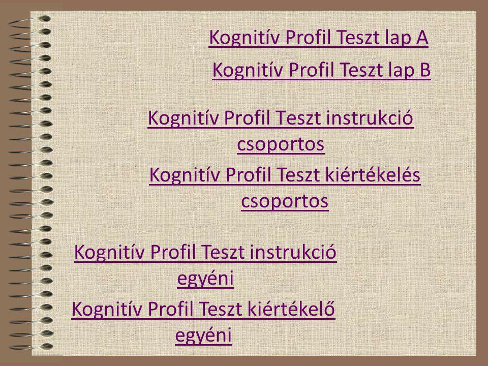 Kognitív Profil Teszt instrukció csoportos Kognitív Profil Teszt lap A Kognitív Profil Teszt kiértékelés csoportos Kognitív Profil Teszt lap B Kognití