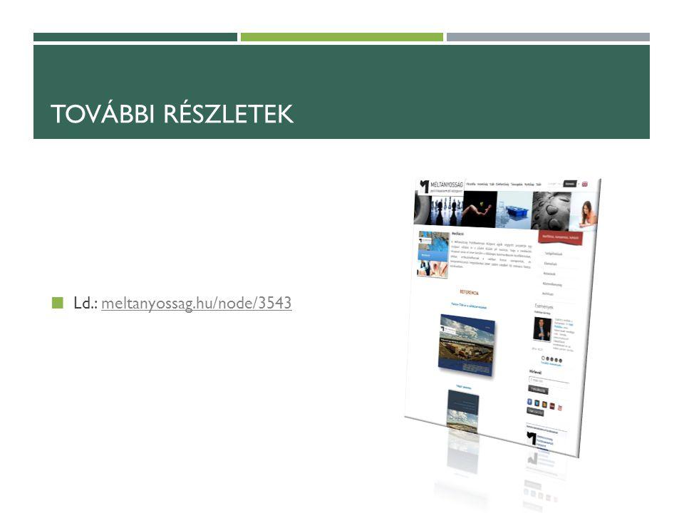 TOVÁBBI RÉSZLETEK Ld.: meltanyossag.hu/node/3543meltanyossag.hu/node/3543