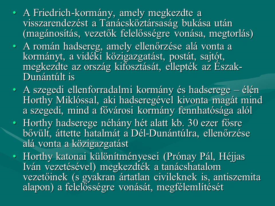 A Friedrich-kormány, amely megkezdte a visszarendezést a Tanácsköztársaság bukása után (magánosítás, vezetők felelősségre vonása, megtorlás)A Friedric
