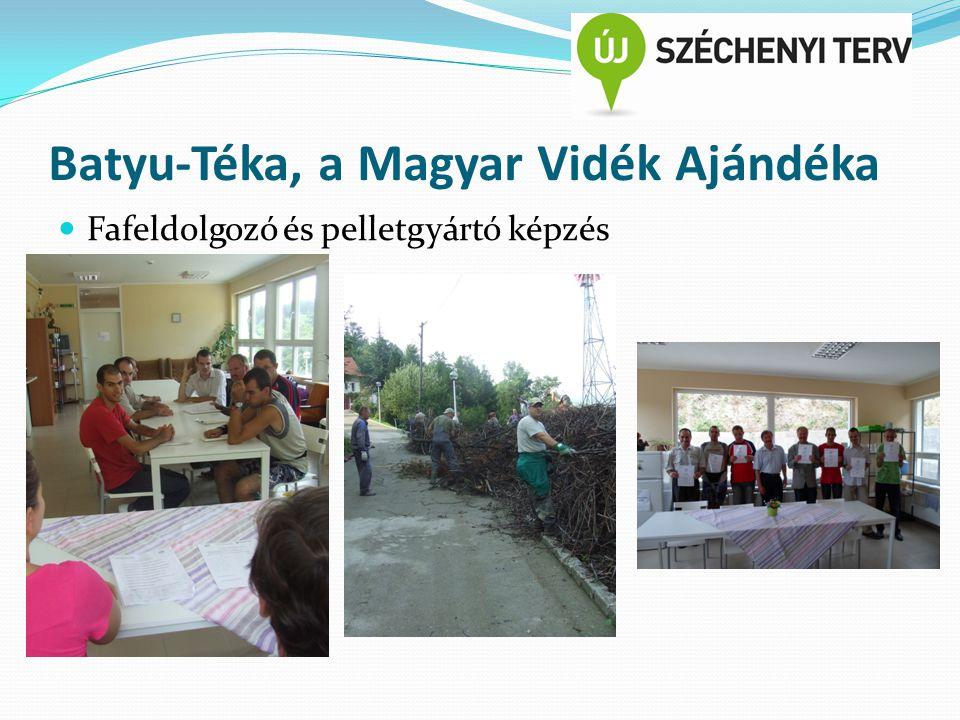 Batyu-Téka, a Magyar Vidék Ajándéka Fafeldolgozó és pelletgyártó képzés