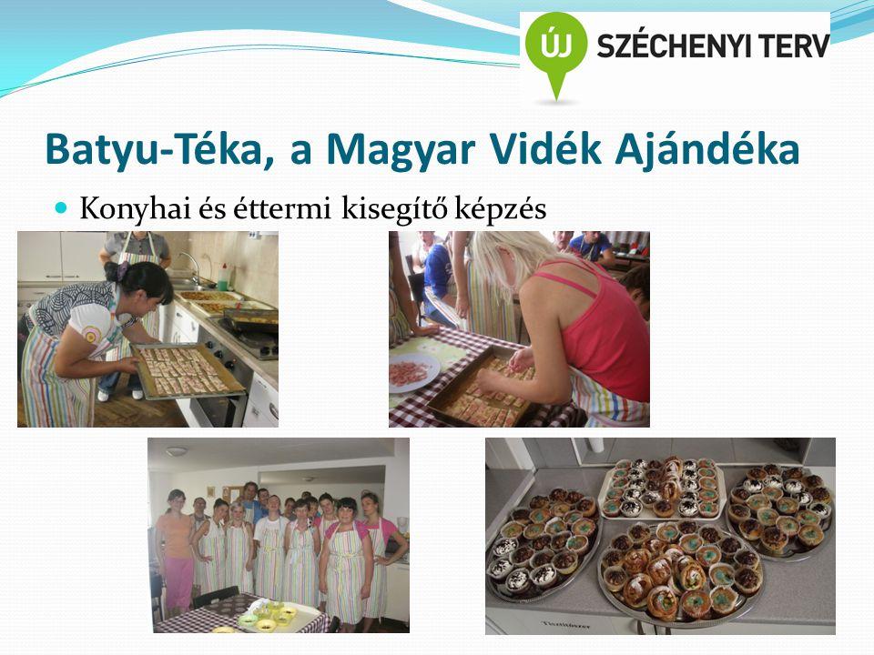 Batyu-Téka, a Magyar Vidék Ajándéka Konyhai és éttermi kisegítő képzés