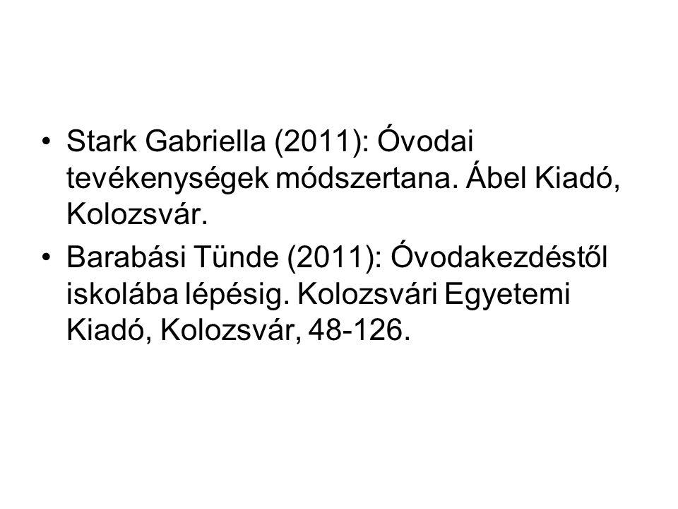 Stark Gabriella (2011): Óvodai tevékenységek módszertana.
