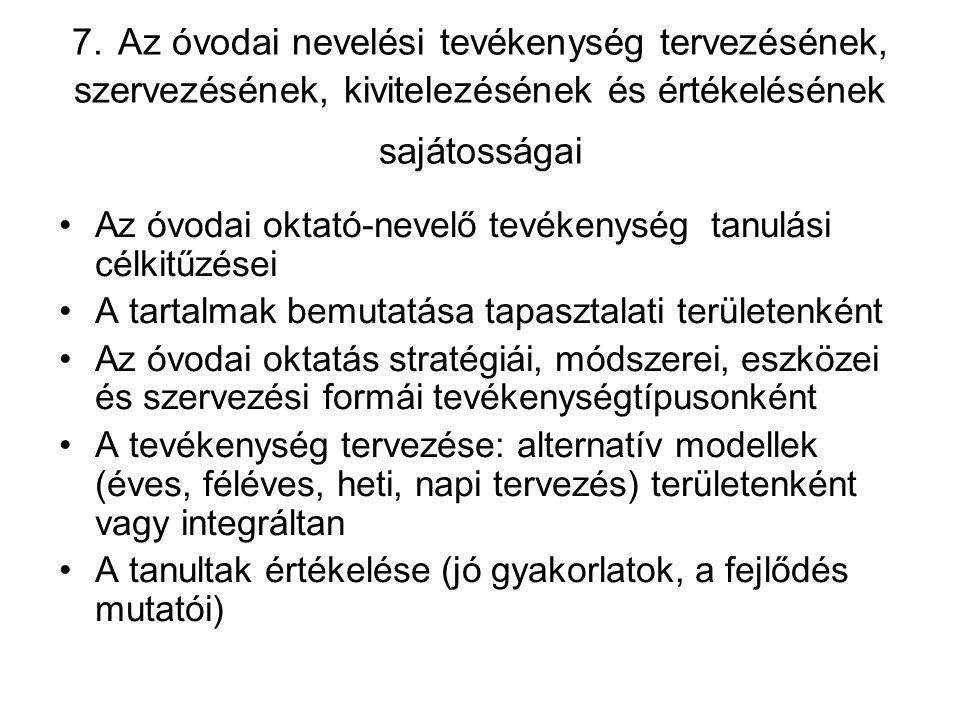 7. Az óvodai nevelési tevékenység tervezésének, szervezésének, kivitelezésének és értékelésének sajátosságai Az óvodai oktató-nevelő tevékenység tanul