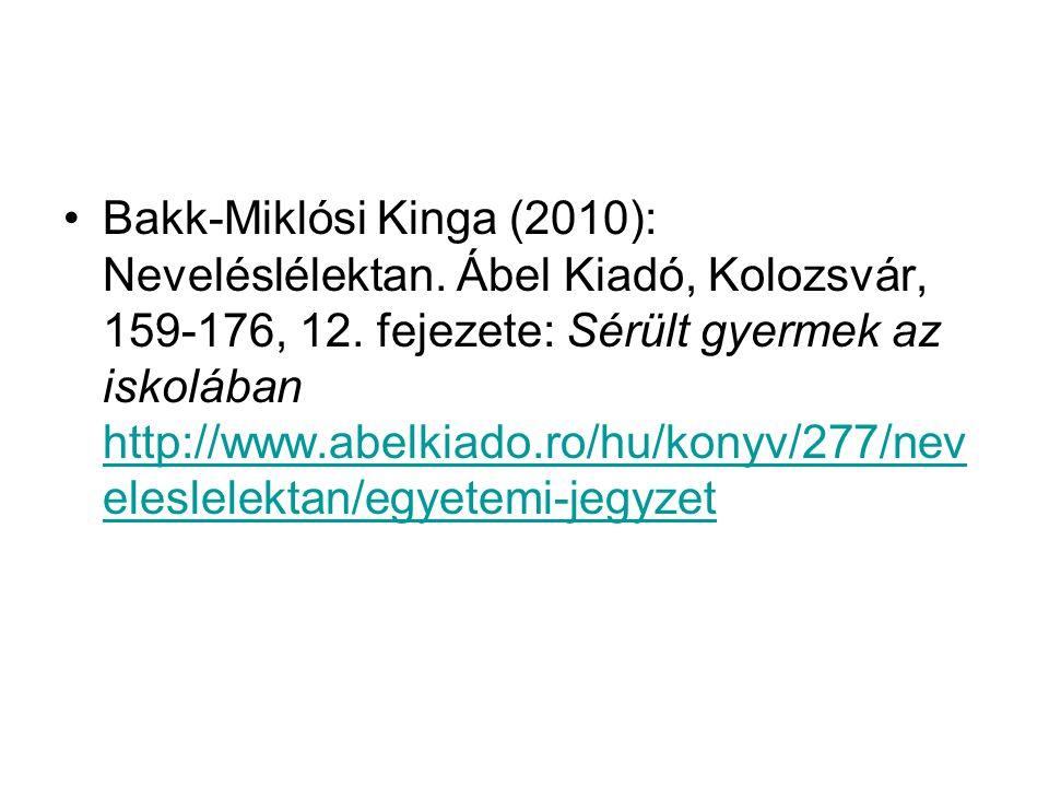 Bakk-Miklósi Kinga (2010): Neveléslélektan.Ábel Kiadó, Kolozsvár, 159-176, 12.
