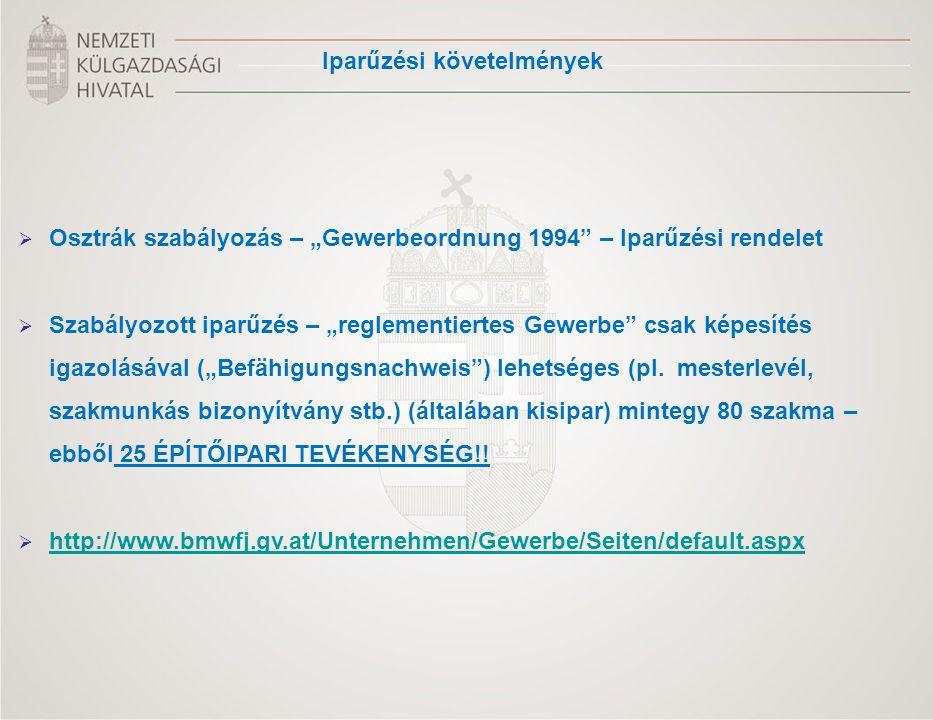 """ Osztrák szabályozás – """"Gewerbeordnung 1994"""" – Iparűzési rendelet  Szabályozott iparűzés – """"reglementiertes Gewerbe"""" csak képesítés igazolásával (""""B"""