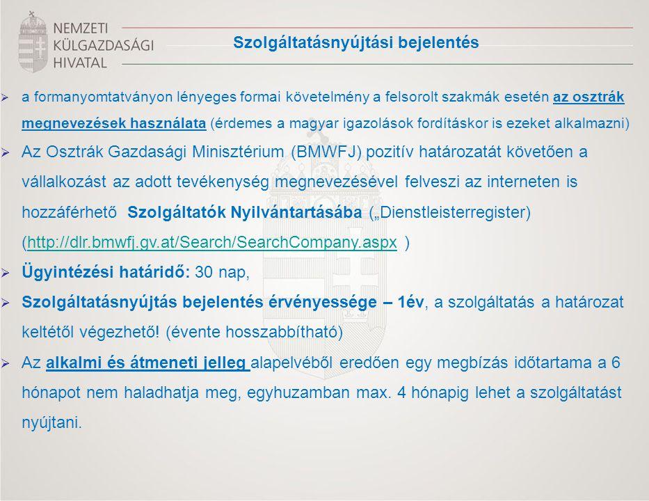  a formanyomtatványon lényeges formai követelmény a felsorolt szakmák esetén az osztrák megnevezések használata (érdemes a magyar igazolások fordítás