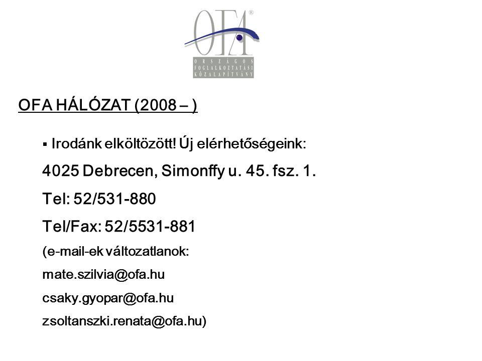 OFA HÁLÓZAT (2008 – )   Irodánk elköltözött. Új elérhetőségeink: 4025 Debrecen, Simonffy u.