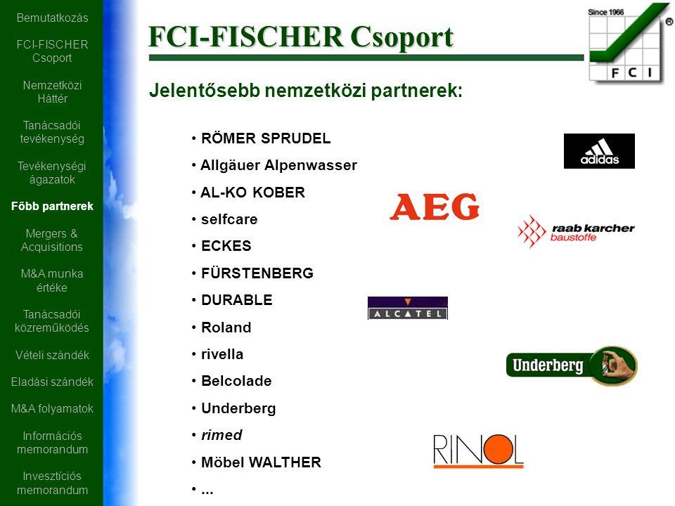 FCI-FISCHER Csoport Jelentősebb nemzetközi partnerek: RÖMER SPRUDEL Allgäuer Alpenwasser AL-KO KOBER selfcare ECKES FÜRSTENBERG DURABLE Roland rivella