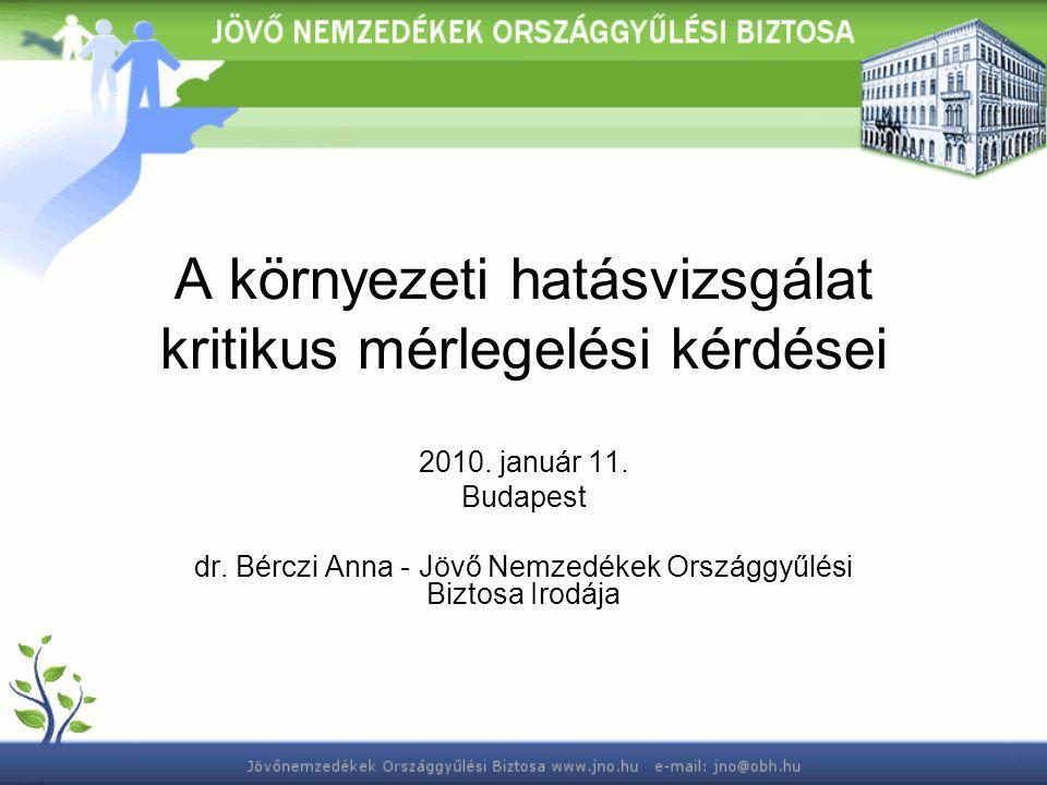 A környezeti hatásvizsgálat kritikus mérlegelési kérdései 2010.