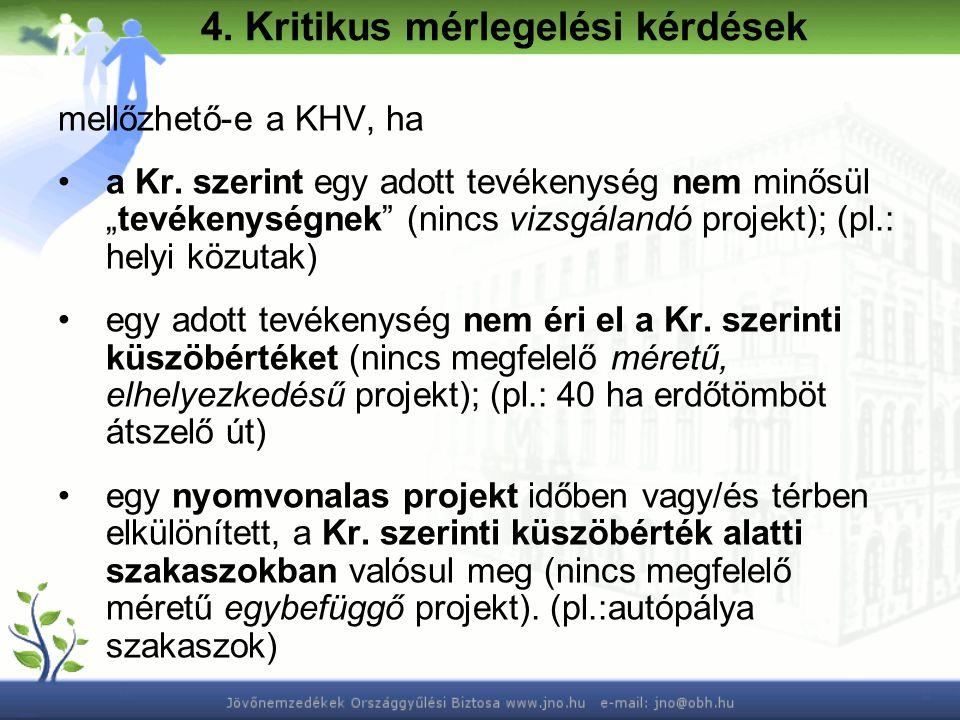 4. Kritikus mérlegelési kérdések mellőzhető-e a KHV, ha a Kr.