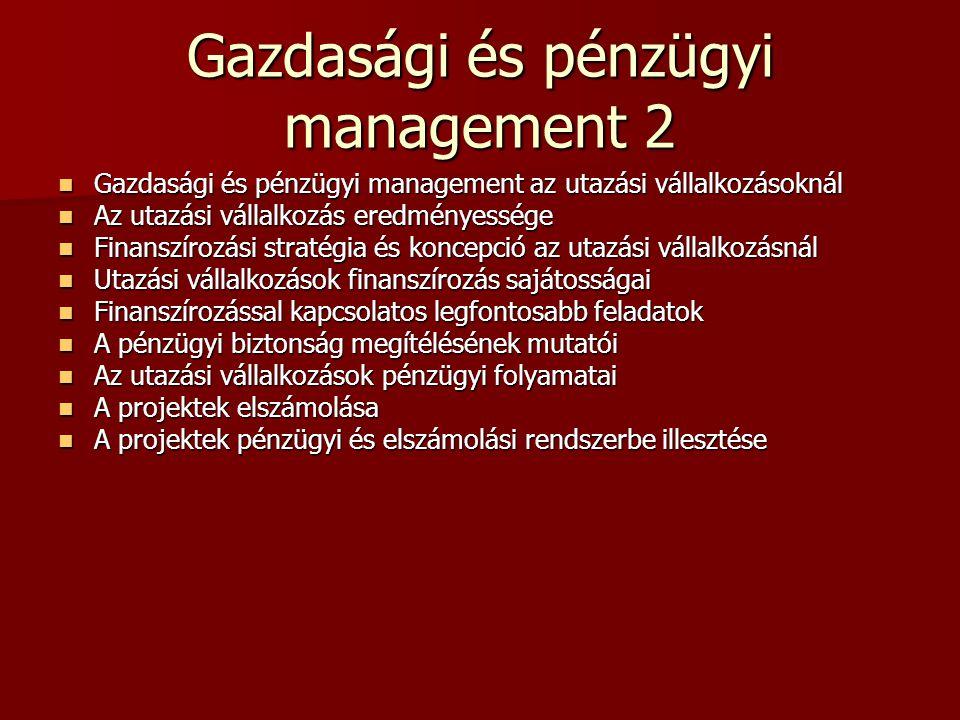 Gazdasági és pénzügyi management 2 Gazdasági és pénzügyi management az utazási vállalkozásoknál Gazdasági és pénzügyi management az utazási vállalkozá