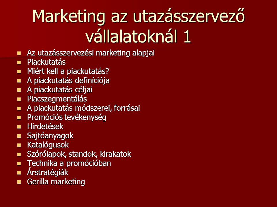 Marketing az utazásszervező vállalatoknál 1 Az utazásszervezési marketing alapjai Az utazásszervezési marketing alapjai Piackutatás Piackutatás Miért