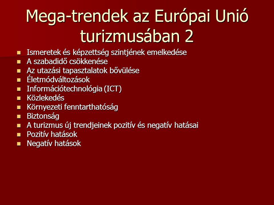 Mega-trendek az Európai Unió turizmusában 2 Ismeretek és képzettség szintjének emelkedése Ismeretek és képzettség szintjének emelkedése A szabadidő cs