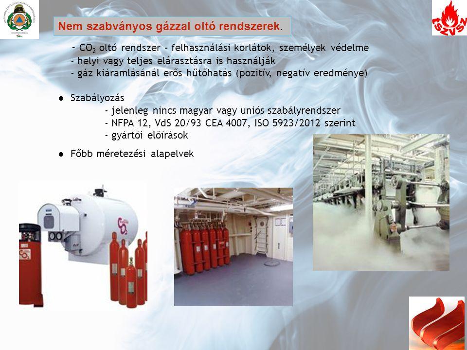 - CO 2 oltó rendszer – felhasználási korlátok, személyek védelme - helyi vagy teljes elárasztásra is használják - gáz kiáramlásánál erős hűtőhatás (po