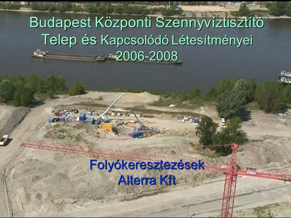 Budapest Központi Szennyvíztisztító Telep és Kapcsolódó Létesítményei 2006-2008 Folyókeresztezések Alterra Kft