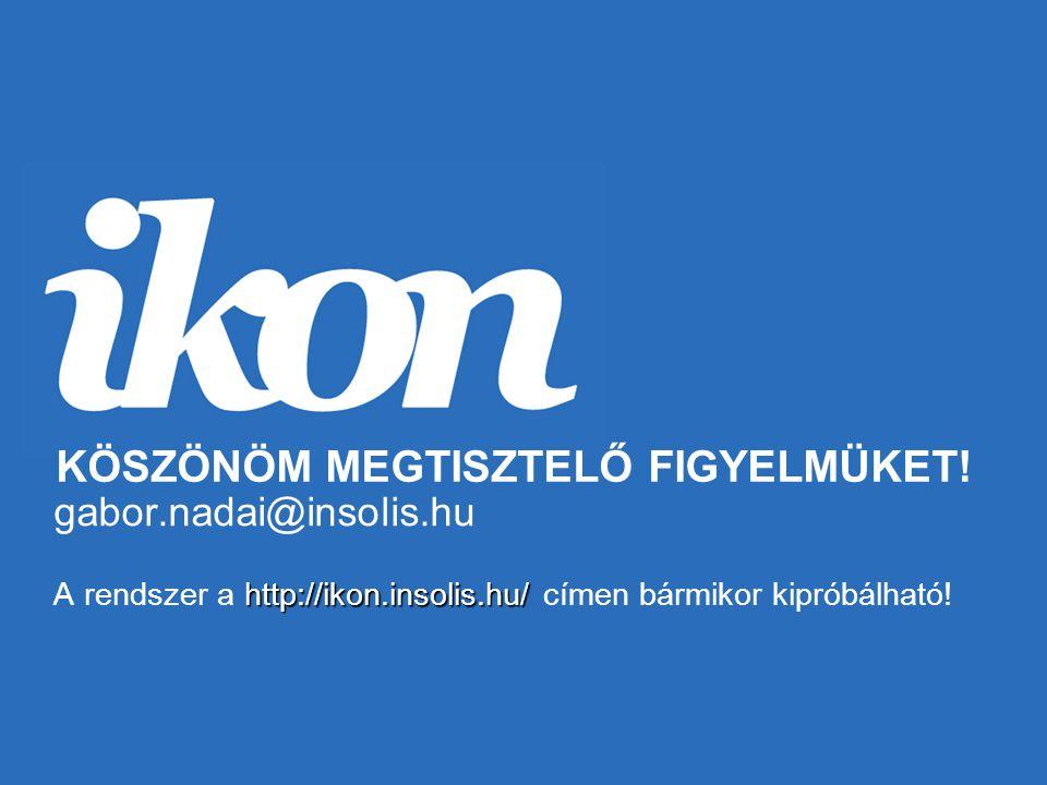 http://ikon.insolis.hu/ gabor.nadai@insolis.hu A rendszer a http://ikon.insolis.hu/ címen bármikor kipróbálható.