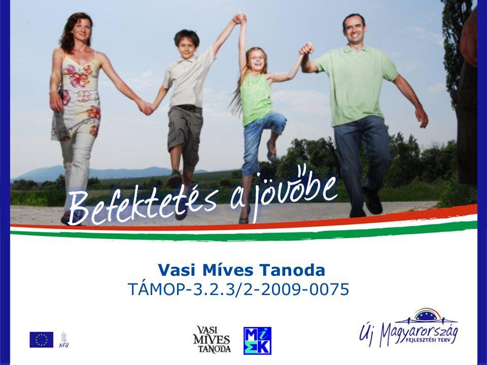 Vasi Míves Tanoda TÁMOP-3.2.3/2-2009-0075