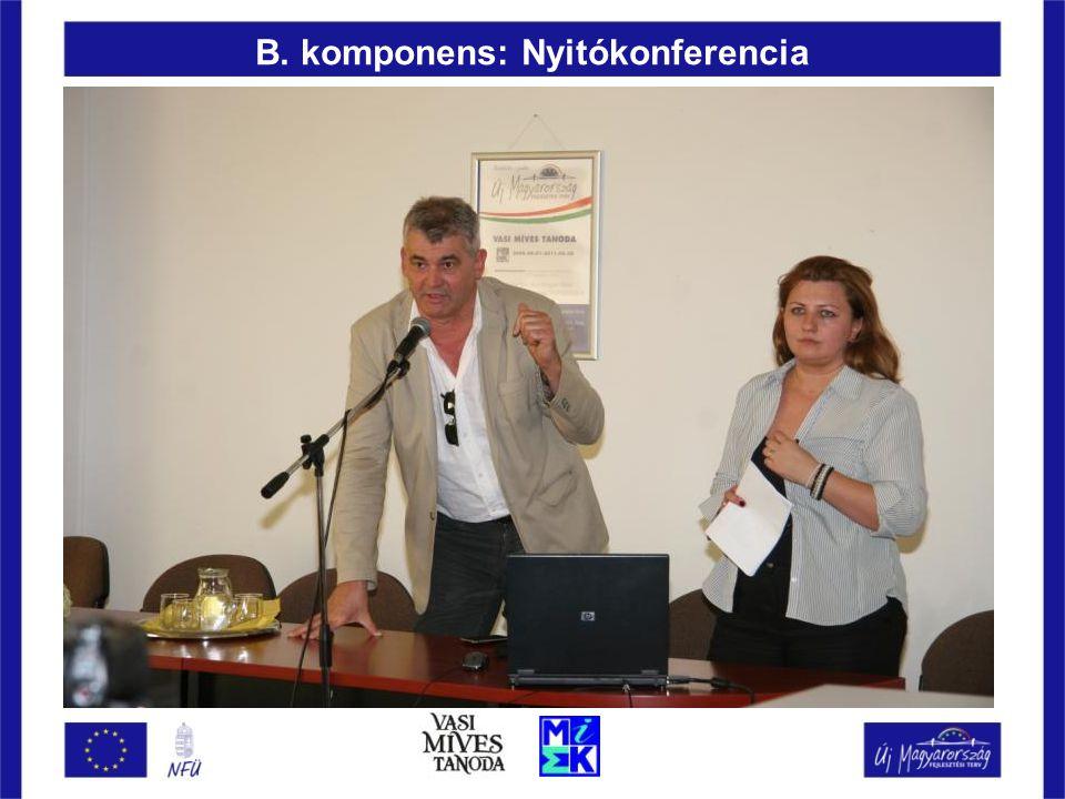 B. komponens: Nyitókonferencia