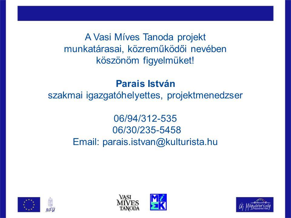 A Vasi Míves Tanoda projekt munkatárasai, közreműködői nevében köszönöm figyelmüket.