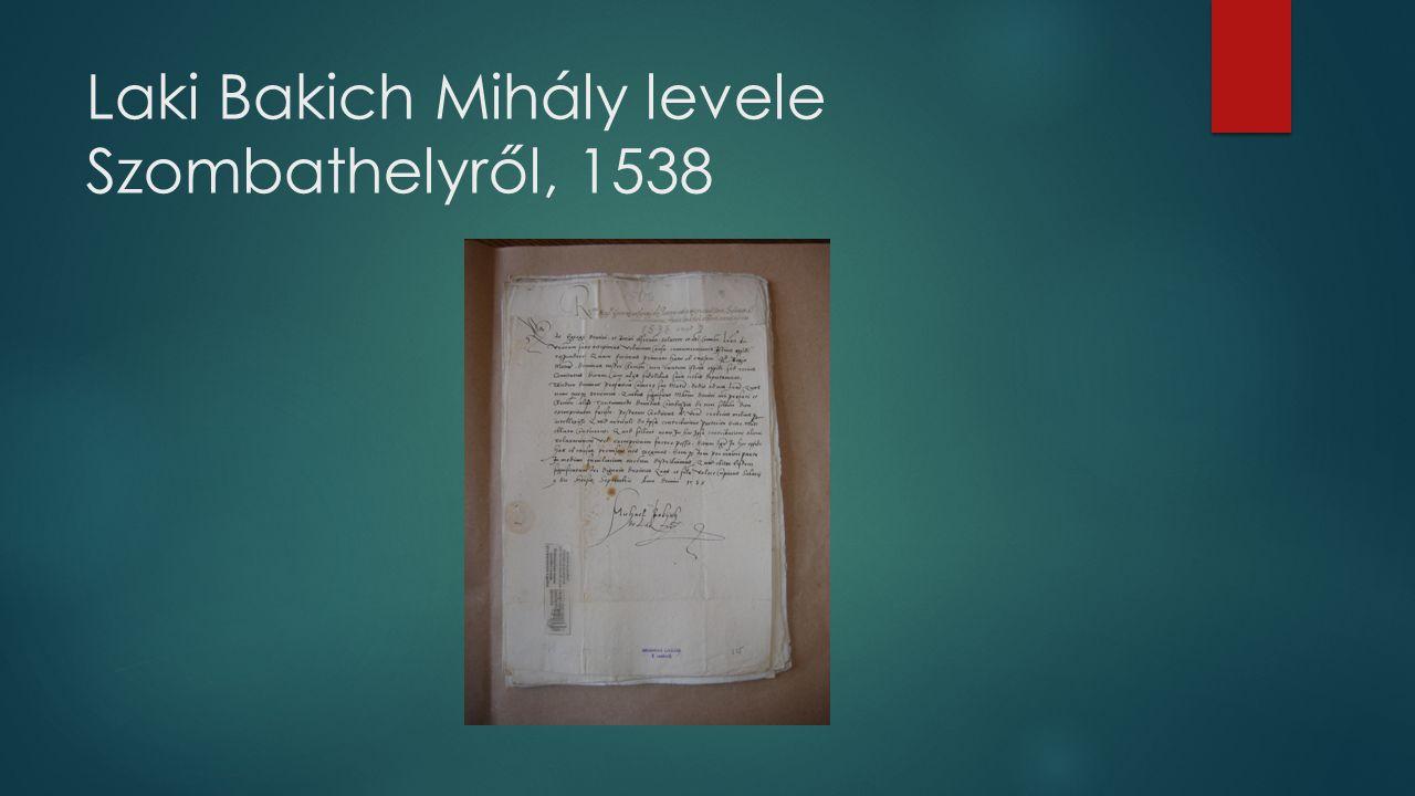 Laki Bakich Mihály levele Szombathelyről, 1538