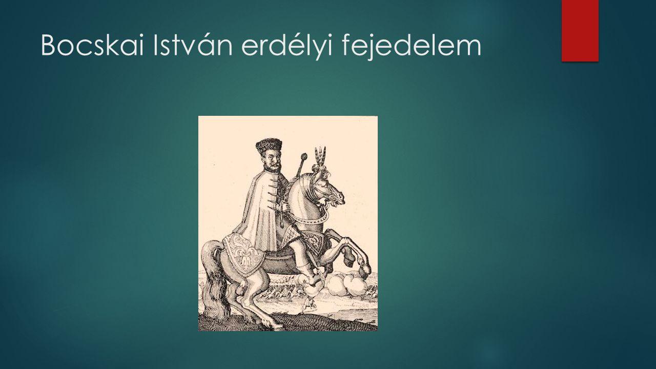 Bocskai István erdélyi fejedelem