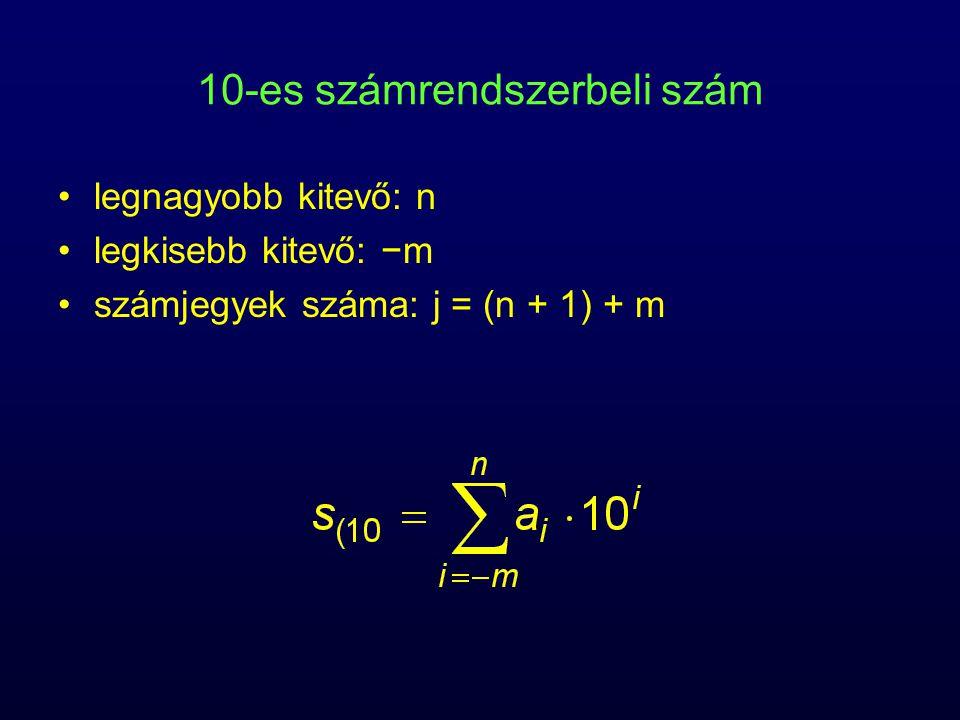 10-es számrendszerbeli szám legnagyobb kitevő: n legkisebb kitevő: −m számjegyek száma: j = (n + 1) + m