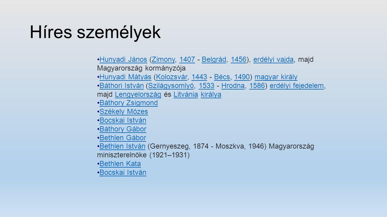 Híres személyek Hunyadi János (Zimony, 1407 - Belgrád, 1456), erdélyi vajda, majd Magyarország kormányzójaHunyadi JánosZimony1407Belgrád1456erdélyi va