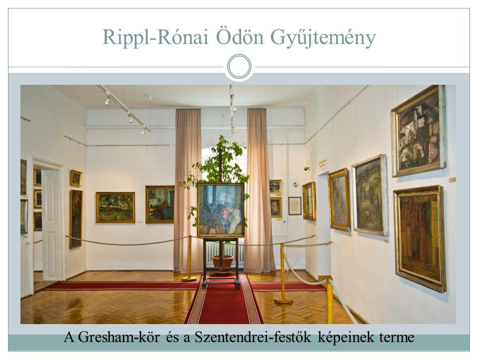 Rippl-Rónai Ödön Gyűjtemény A Gresham-kör és a Szentendrei-festők képeinek terme