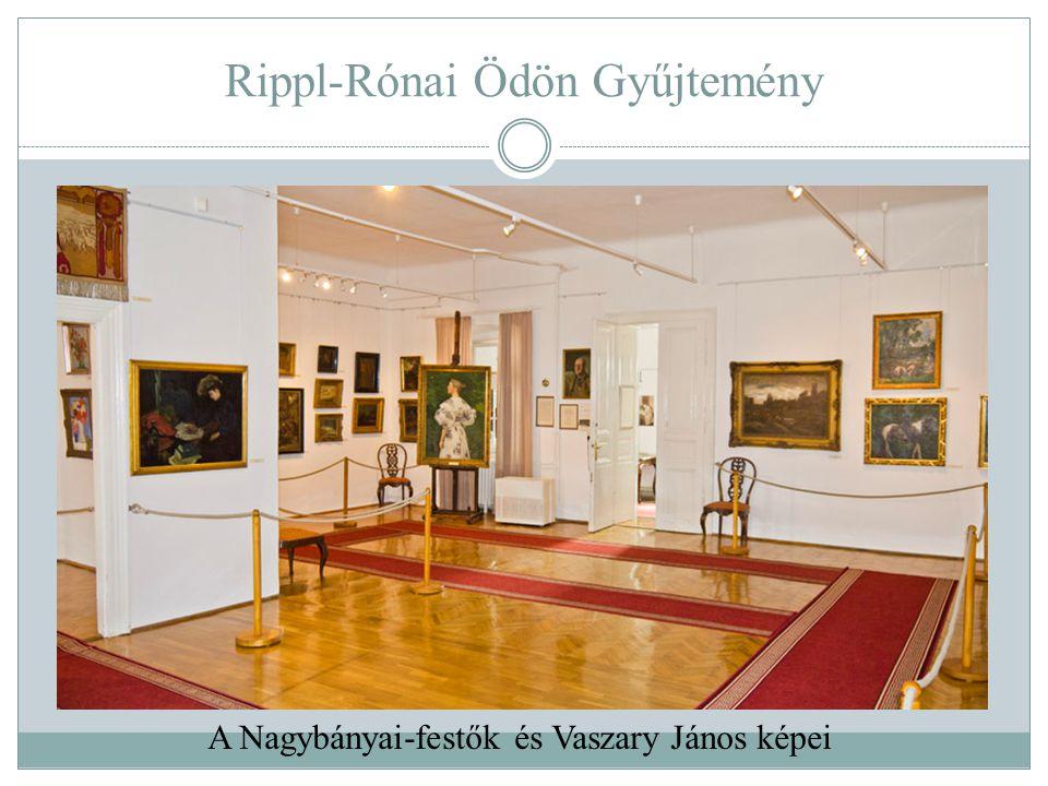 Rippl-Rónai Ödön Gyűjtemény A Nagybányai-festők és Vaszary János képei