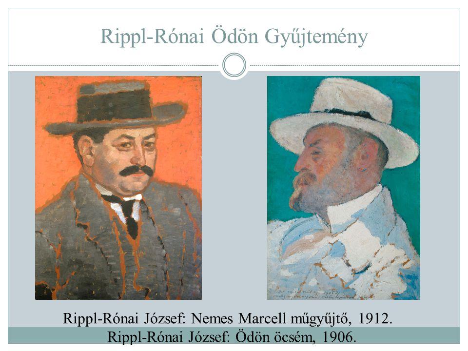 Rippl-Rónai Ödön Gyűjtemény Rippl-Rónai József: Nemes Marcell műgyűjtő, 1912. Rippl-Rónai József: Ödön öcsém, 1906.