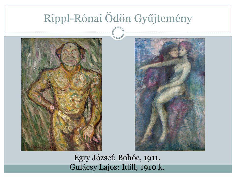 Rippl-Rónai Ödön Gyűjtemény Egry József: Bohóc, 1911. Gulácsy Lajos: Idill, 1910 k.