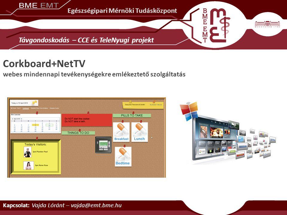 Egészségipari Mérnöki Tudásközpont Corkboard+NetTV webes mindennapi tevékenységekre emlékeztető szolgáltatás Távgondoskodás – CCE és TeleNyugi projekt