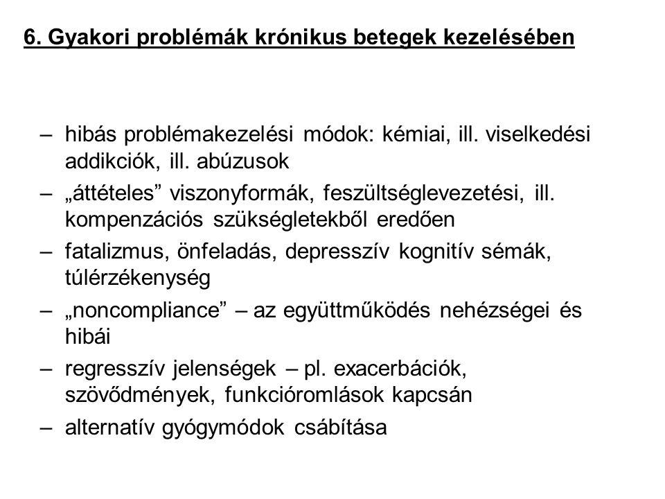 6.Gyakori problémák krónikus betegek kezelésében –hibás problémakezelési módok: kémiai, ill.